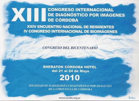 XIIIº CONGRESO INTERNACIONAL DE DIAGNÓSTICO POR IMÁGENES DE CÓRDOBA - SORDIC 2010