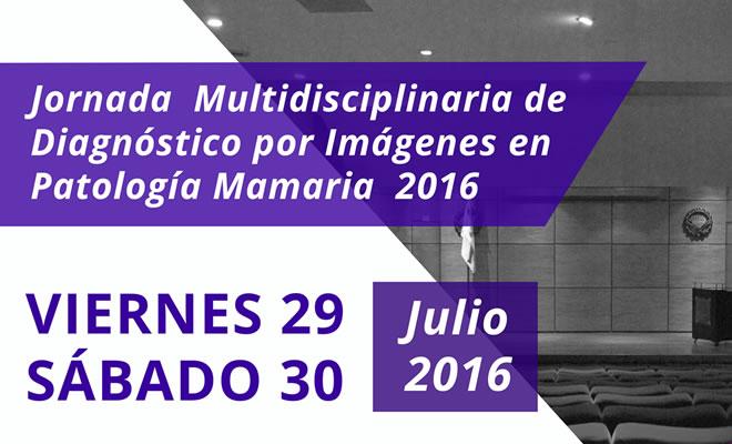 Jornada Multidisciplinaria de Diagnóstico por Imágenes en Patología Mamaria 2016